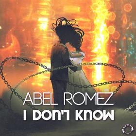 ABEL ROMEZ - I DON'T KNOW